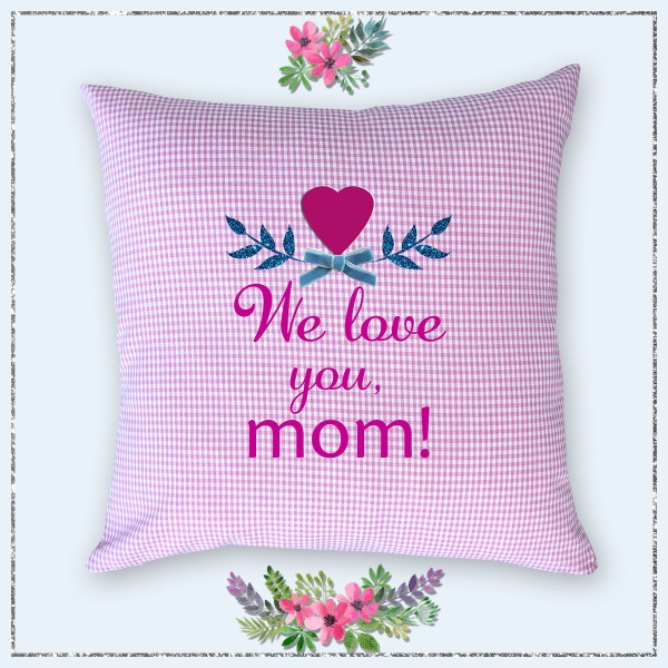 Muttertagseschenk Kissen we love mom